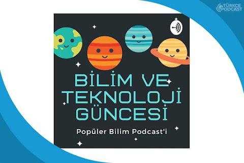 Bilim ve Teknoloji Güncesi Podcast