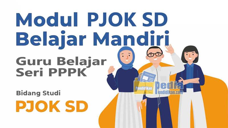 MODUL PEMBELAJARAN MANDIRI GURU BELAJAR SERI PPPK MAPEL PJOK SD