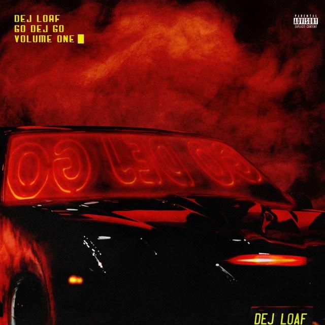 Music: DeJ Loaf – Go DeJ Go