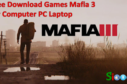 How to Free Download and Install Game Mafia 3 for Computer PC Laptop Full Crack