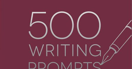 500 Writing Prompts: 6/500