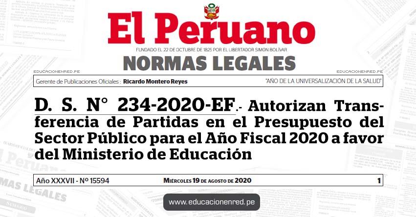 D. S. N° 234-2020-EF.- Autorizan Transferencia de Partidas en el Presupuesto del Sector Público para el Año Fiscal 2020 a favor del Ministerio de Educación