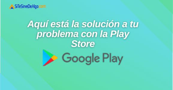 Solución al problema con Play Store y Servicios de Google