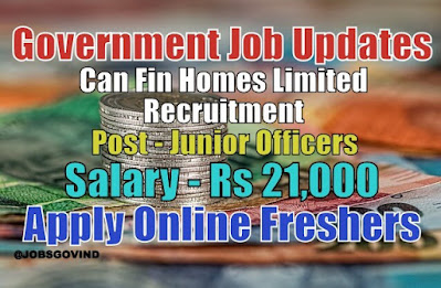 Can Fin Homes Limited Recruitment 2020