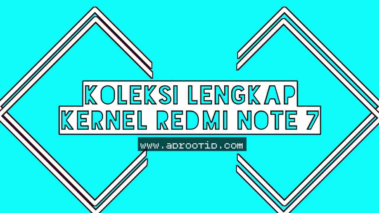 Koleksi Kernel Redmi Note 7