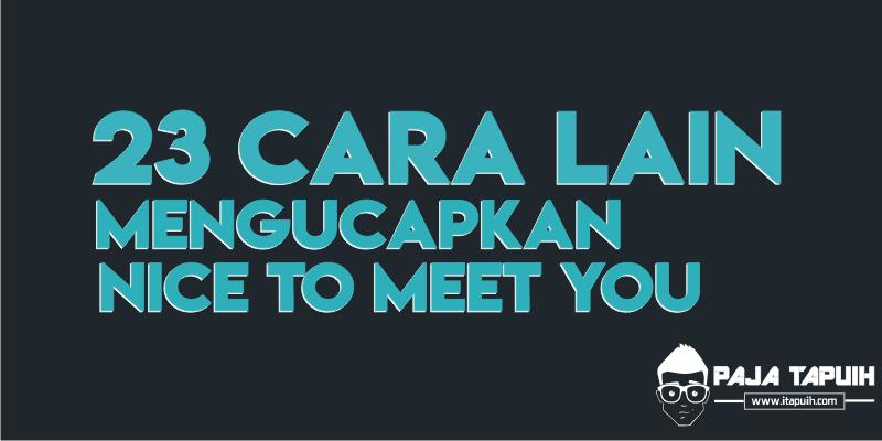 23 Kata Bahasa Inggris Pengganti Nice to Meet You