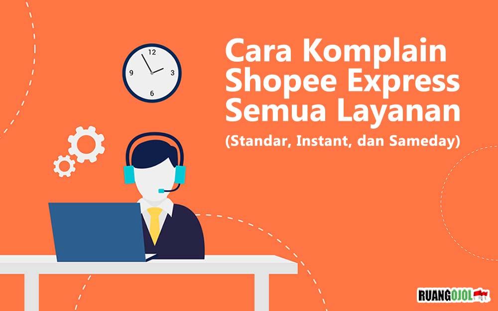 Cara Komplain Shopee Express Standard, Instant, dan Sameday Terbaru 2021