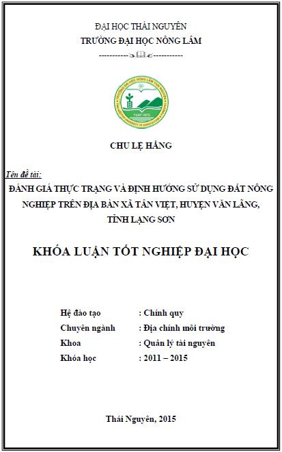 Đánh giá thực trạng và định hướng sử dụng đất nông nghiệp trên địa bàn xã Tân Việt huyện Văn Lãng tỉnh Lạng Sơn