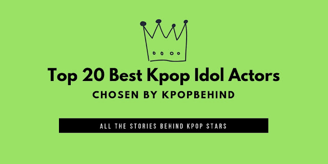 top 20 best kpop idol actors