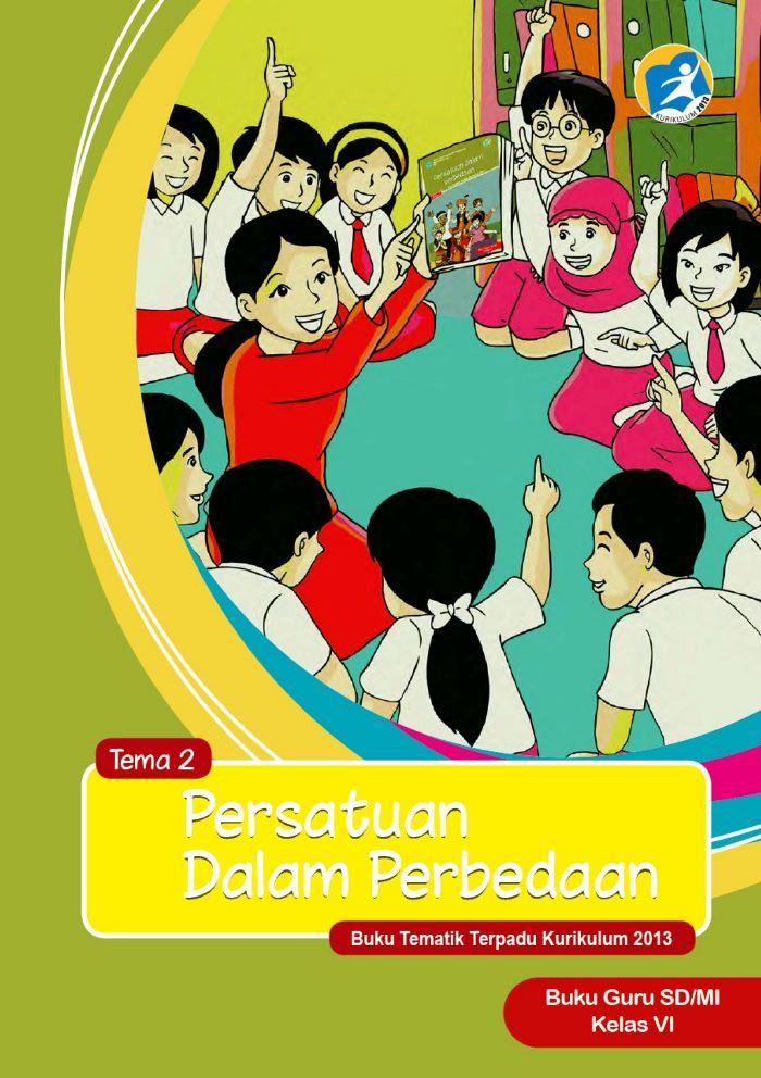 Buku Guru Tematik SD Kelas VI Tema 2 Persatuan dalam Perbedaan