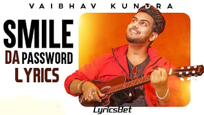 SMILE DA PASSWORD Lyrics - Vaibhav Kundra