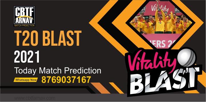 T20 Blast 2021 HAM vs SOM T20 Blast T20 1st Semi Final Match 100% Sure Match Prediction Today Tips