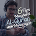 6 Tips Menghafal Al-Qur'an Dengan Mendengarkan