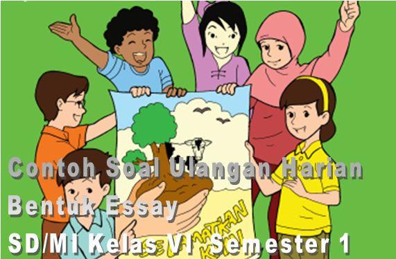 Contoh Soal Ulangan Harian Bentuk Essay SD/MI Kelas VI Mata Pelajaran Bahasa Indonesia Semester 1 Format Microsoft Word