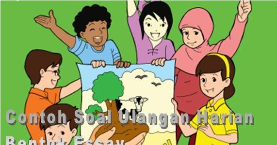 Contoh Soal Ulangan Harian Bentuk Essay Sd Mi Kelas Vi Mata Pelajaran Bahasa Indonesia Semester