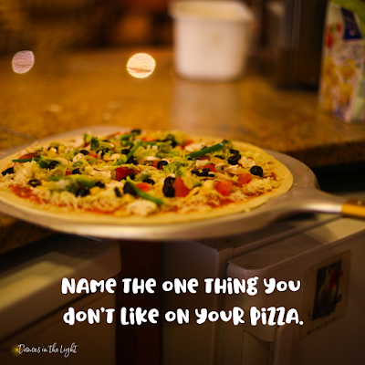 Name the one thing you don't like on your pizza.