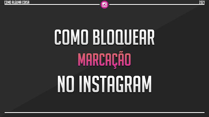 Como bloquear marcação no Instagram