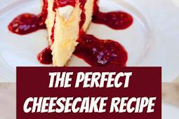 The Perfect Cheesecake Recipe #cheesecake #bestrecipe #easycheesecake #cheesecakerecipe