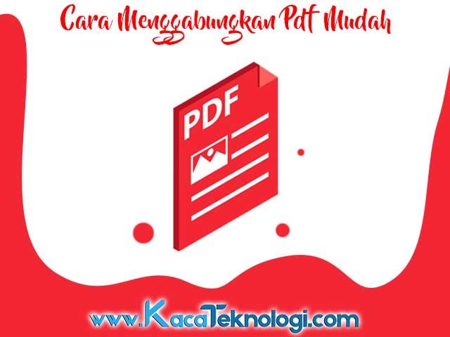 Cara menggabungkan file pdf secara online dan offline menggunakan smallpdf, ilovepdf, easypdf, adobe acrobat. pdf merge, pdf converter di PC dan Android terbaru