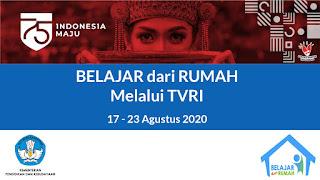 Panduan Pembelajaran Program Belajar dari Rumah di TVRI Tanggal 17 - 23 Agustus 2020