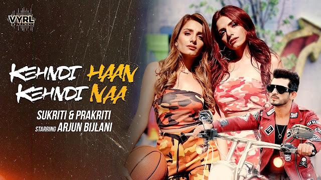 Kehndi Haan Kehndi Naa 2020 lyrics Sukriti & Prakriti Kakar