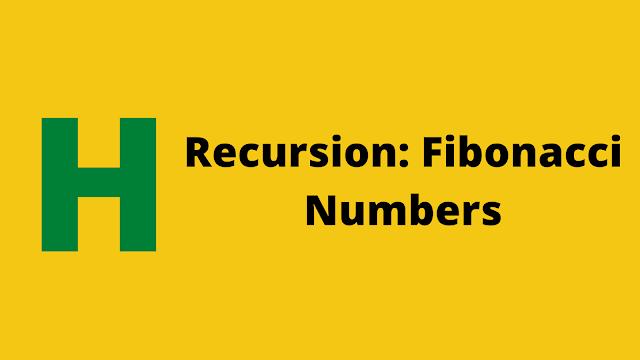 HackerRank Recursion: Fibonacci Numbers problem solution