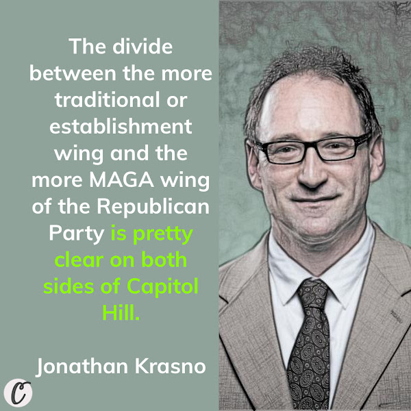 The divide between the more traditional or establishment wing and the more MAGA wing of the Republican Party is pretty clear on both sides of Capitol Hill.  — Jonathan Krasno, a professor of political science at Binghamton University in New York