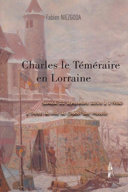 """CHATEL-SUR-MOSELLE (88) - Conférence """"Charles le Téméraire et la Lorraine"""" (22 sept 2018)"""