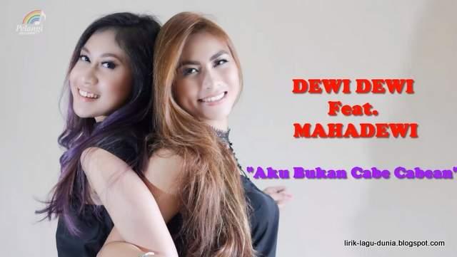 Lirik Lagu Dewi Dewi - Aku Bukan Cabe Cabean feat Mahadewi