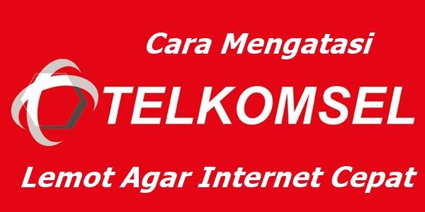 Cara Mengatasi Telkomsel Lemot Agar Internet Cepat