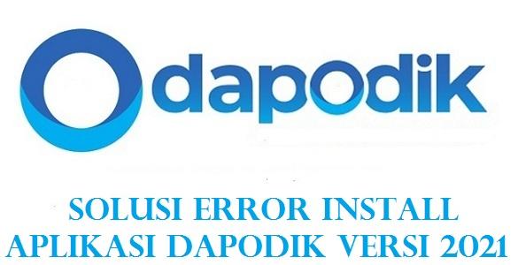 Solusi Error Install Dapodik Versi 2021