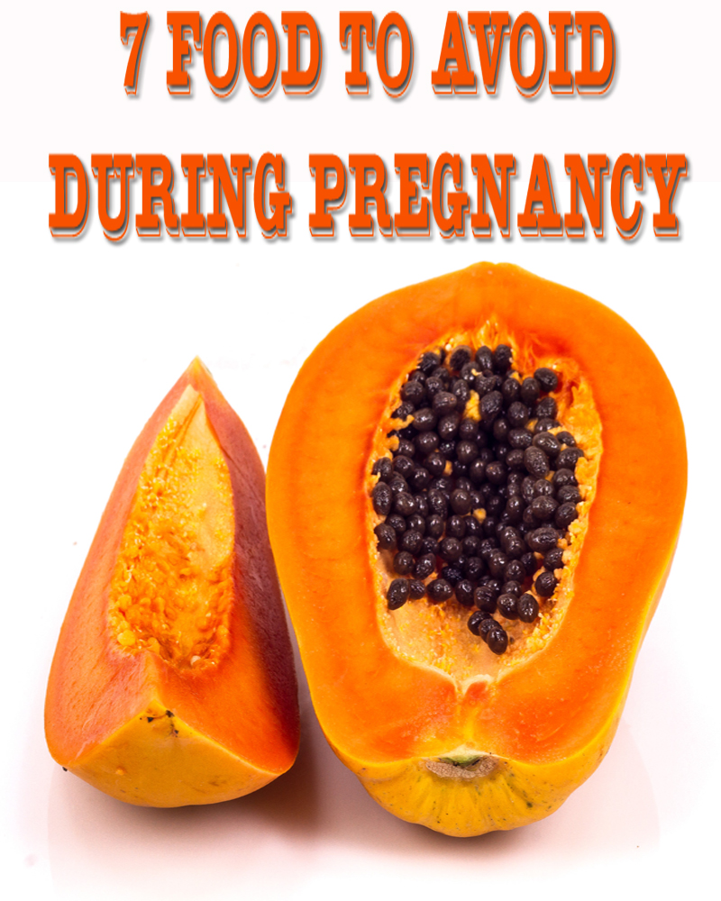 7 Food to Avoid During Pregnancy