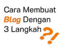 Cara Membuat Blog Dengan 3 Langkah