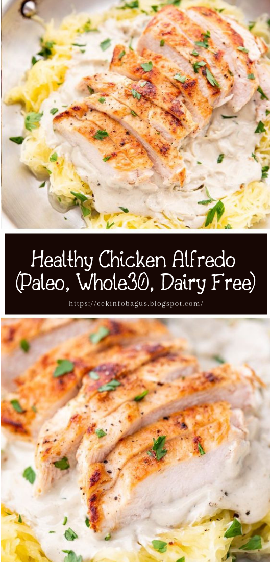 Healthy Chicken Alfredo (Paleo, Whole30, Dairy Free) #healthyfood #dietketo