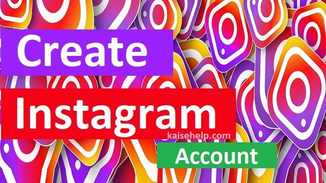 इंस्टाग्राम ( Instagram ) अकाउंट कैसे बनाये पुरे जानकारी हिंदी में।