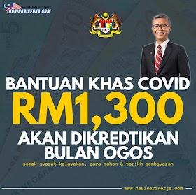 Bantuan Khas Covid Terima Sehingga RM1,300 - Semak Kelayakan, cara mohon & tarikh pembayaran