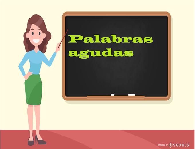 TIPOS Y EJEMPLOS DE PALABRAS AGUDAS