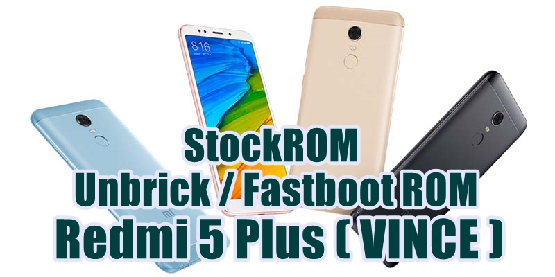 Firmware Unbrick / Fastboot ROM Redmi 5 Plus (VINCE) Global