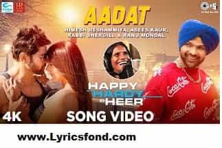 Aadat Song Lyrics- Ranu Mondal (Happy Hardy And Heer)