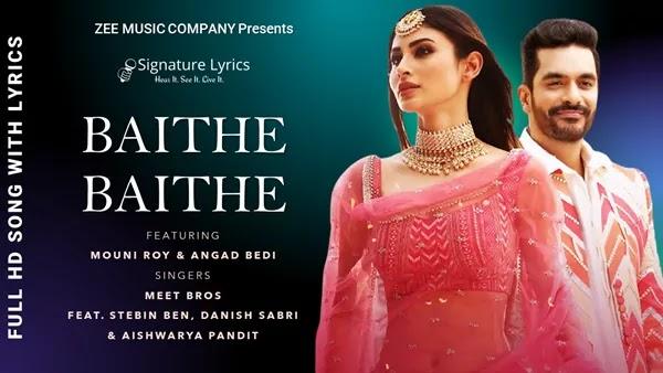 Baithe Baithe Lyrics - Meet Bros Ft. Stebin, Danish, Aishwarya