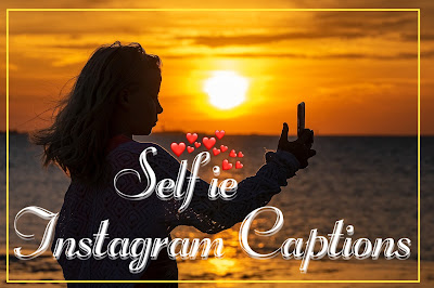 selfie quotes instagram captions