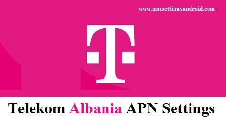 Telekom Albania APN Settings
