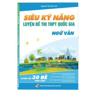 Siêu Kỹ Năng - Luyện Đề THPT Quốc Gia Ngữ Văn ( Môn Ngữ Văn) ebook PDF EPUB AWZ3 PRC MOBI
