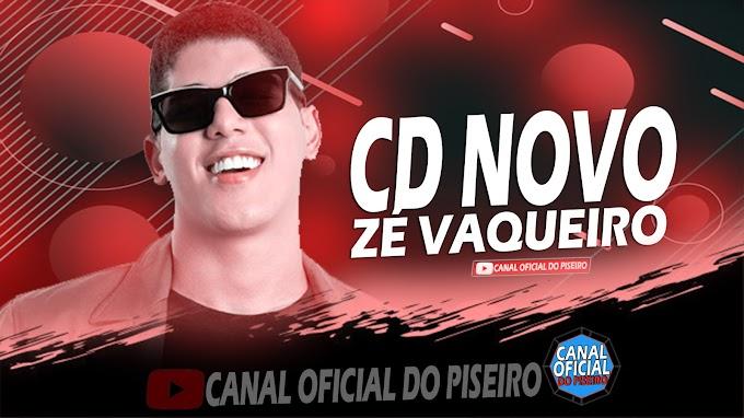 ZÉ VAQUEIRO 2021 PISEIRO TOP SÓ OS MELHORES ATUALIZADO CD NOVO 2021 - CANAL OFICIAL DO PISEIRO