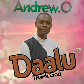 Download Andrew O – Thank God [Mp3 + Lyrics]