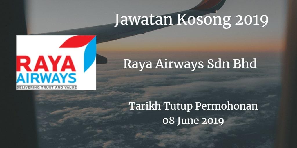 Jawatan Kosong Raya Airways Sdn Bhd 08 June 2019