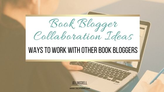 Book Blogger Collaboration Ideas:  Ways to work with other Book Bloggers
