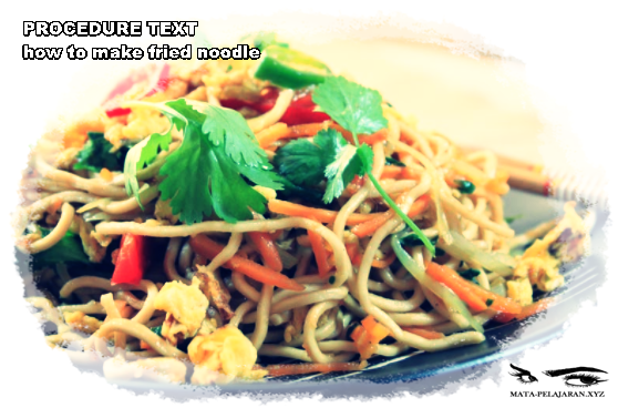 Contoh Procedure Text How To Make Fried Noodle Dan Artinya Mata