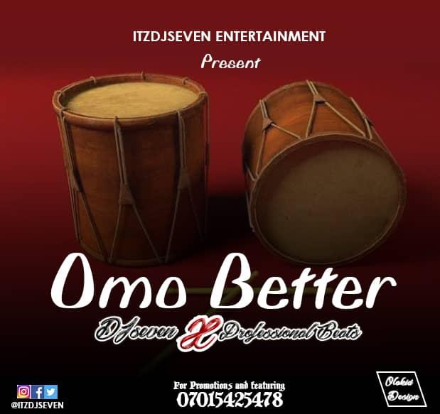 FREE BEAT: Dj Seven ft Professional - Omo Better Beat