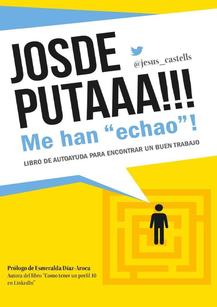 """JOSDEPUTAAA!!! Me han """"echao""""! – Jesús Castells Navarro"""